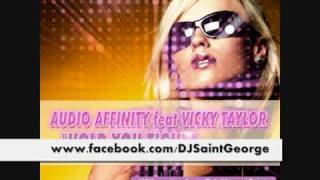 "Audio Affinity ft. Vicky Taylor - ""Hold You Tight"" (SAINT GEORGE REMIX)"