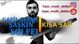 Video GAFİL GEZME ŞAŞKIN-SOLFEJ (KISA SAP) download MP3, 3GP, MP4, WEBM, AVI, FLV Agustus 2018