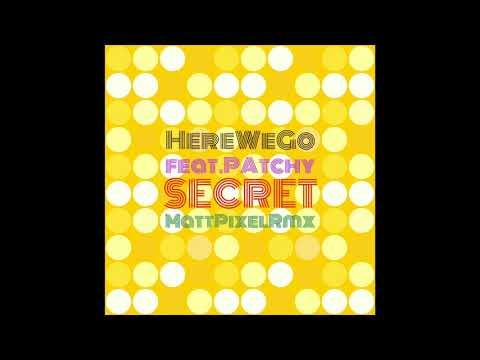 HereWeGo feat. Patchy - Secret (Matt Pixel Rmx) (Remastering 2018)