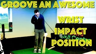 Groove A Great Golf Wrist Impact Position