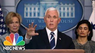 Coronavirus Task Force Updates From White House | NBC News (Live Stream Recording)