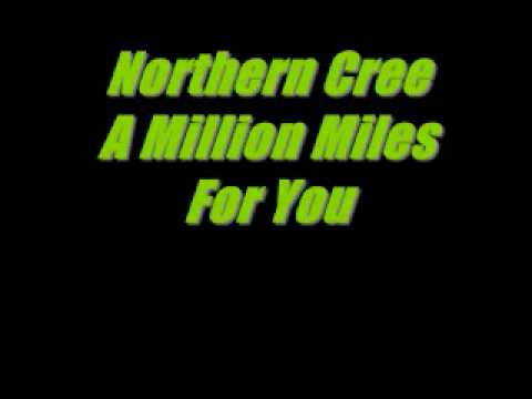 Northern Cree-A Million Miles For You