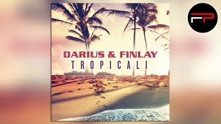 Darius & Finlay - Tropicali (Original 2015 Radio Mix)
