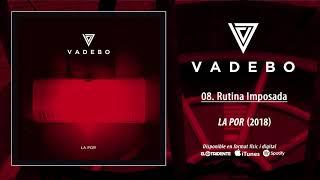 """VADEBO """"Rutina Imposada"""" (Audiosingle)"""