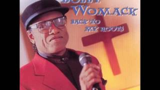 Bobby Womack - Ease My Troubled Mind