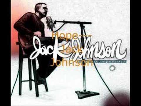 Hope--Jack Johnson *HQ with lyrics