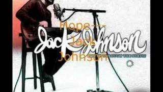 Hope--Jack Johnson *HQ with lyrics
