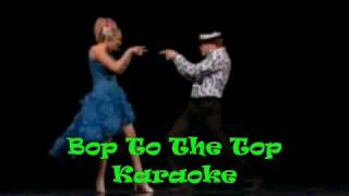 Bop to the Top Karaoke With Lyrics