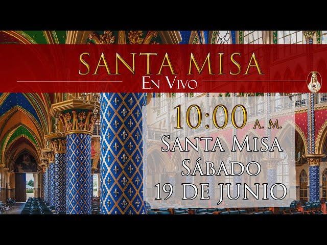 ⛪ Santa Misa ⚜️ Sábado 19 de Junio 10:00 AM - POR TUS INTENCIONES | Caballeros de la Virgen