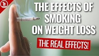How Does Smoking Cigarettes Affect Fat Loss? Will I Gain Weight If I Stop Smoking?