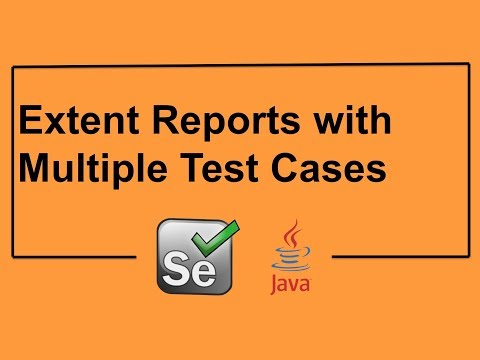 Selenium WebDriver Tutorial - Reports generation with multiple test cases using Extent Reports