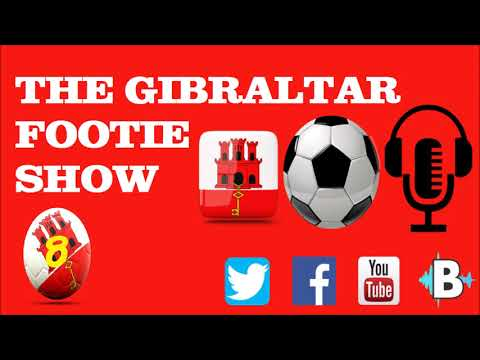 THE GIBRALTAR FOOTIE SHOW EP8