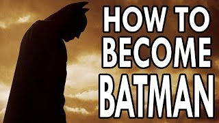 how to become batman   epic how to