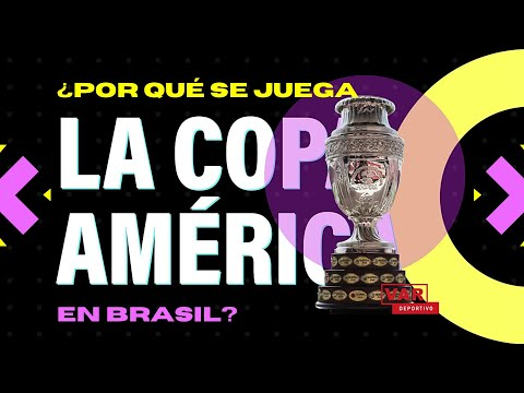 ¿Por qué se juega la Copa América en Brasil?