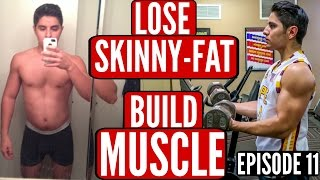How To Lose Skinny Fat & Build Muscle - Summer Shredding Episode 11