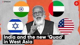 India And The New 'Quad' in West Asia | Express Opinion by C. Raja Mohan