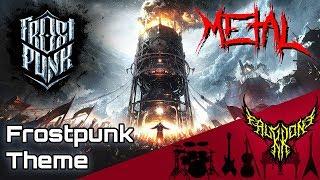 Frostpunk - Frostpunk Theme 【Intense Symphonic Metal Cover】