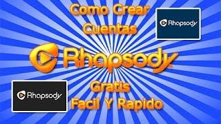 Como Crear Una Cuenta Rhapsody Gratis 1mes o hasta 3meses Facil y Rapido (Junio y Julio) 2016