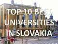 Top 10 Best Universities In Slovakia/Top 10 Universidades De Eslovaquia