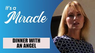 Dinner with an Angel - It's a Miracle