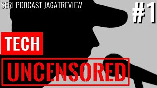 Tech Uncensored #1: Jagat vs Apple, Kenapa SSD, dan HP Ex Review (Podcast Bahasa Indonesia)