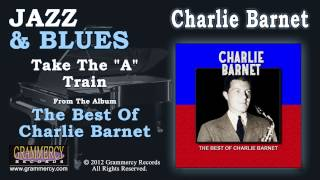 "Charlie Barnet & His Orchestra - Take The ""A"" Train"
