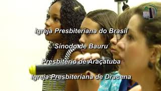 Hino: Saudação. 58º Aniversário da Igreja Presbiteriana de Dracena -  Domingo, 29/10/2017 -  Parte 3