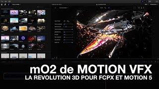 mO2 de Motion VFX: La révolution 3D pour FCPX et Motion 5