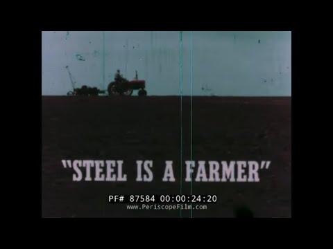 STEEL IS A FARMER / AMERICAN IRON & STEEL INSTITUTE PROMOTIONAL FILM 87584
