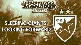 Sleeping Giants - Looking Forward | Football Manager 2015
