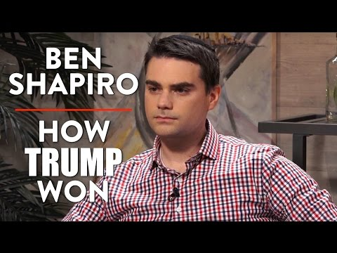 Ben Shapiro on How Trump Won and Shifting American Politics