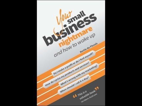 Varsgedruk 74: Your Small Business Nightmare - deur Bertie du Plessis