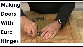 Making Doors With Euro Hinges - A Woodworkweb Woodworking Video