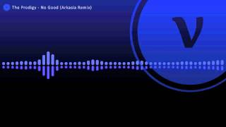 Repeat youtube video The Prodigy - No Good (Arkasia Remix)