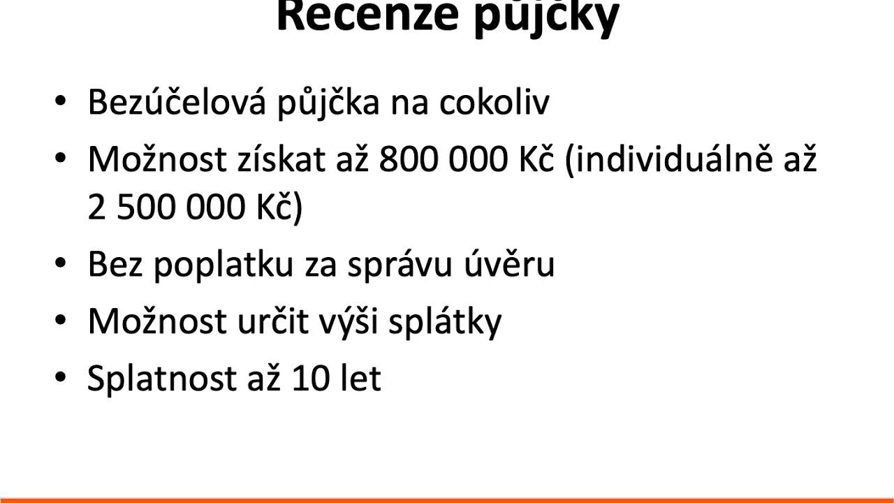 Česká spořitelna půjčka až 800 000 Kč.