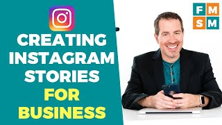 Creating Instagram Stories For Business