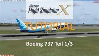 FSX TUTORIAL #1 | Boeing 737 Teil 1/3 | allgemeine Dinge, Startup & Taxibeginn [HD|German]