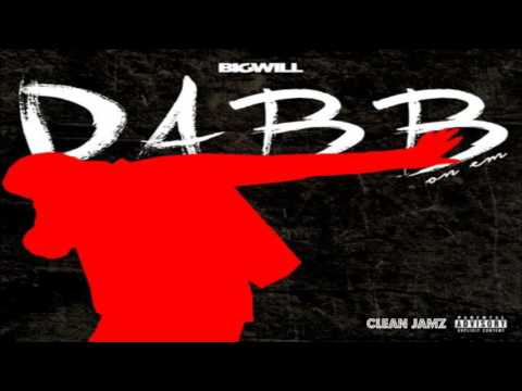 Big Will - Dabb On Em [Clean Edit]