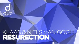 Klaas & Niels van Gogh - Resurection (Radio Edit)