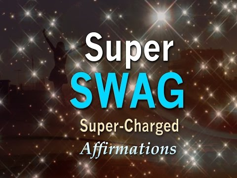 Super SWAG ☆ Super-Charged I AM AWESOME Affirmations to Pump You Up!