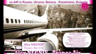 Out NOW: Alex NEGNIY - Trance Air - Edition #73 [Flash Preview]