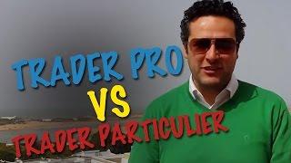 Trader Pro vs Trader Particulier