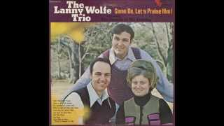 """Jesus Is Still The Answer"" - Lanny Wolfe Trio (1974)"