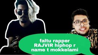 RAJVIR_2.O FALTU Rapper   ROAST ON RAJVIR Ahmed   Hip Hop   Roast  punks mixture