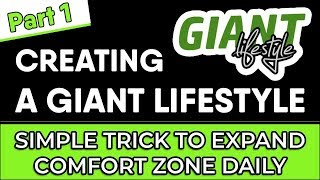 CREATING A GIANT LIFESTYLE | SIMPLE TRICK TO EXPAND COMFORT ZONE DAILY | EPISODE 001