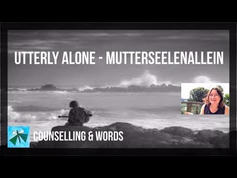 Mutterseelenallein - Utterly Alone