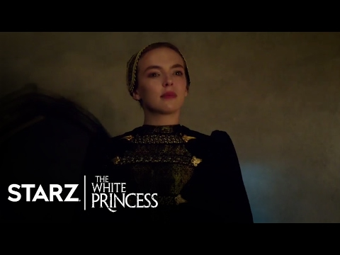 The White Princess  Season 1, Episode 7 : Giving You a Chance  STARZ
