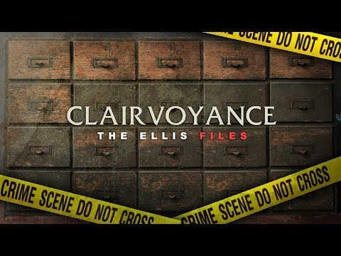 CLAIRVOYANCE: THE ELLIS FILES