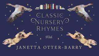 Janetta Otter-Barry reads from the The Jackie Morris Book of Classic Nursery Rhymes