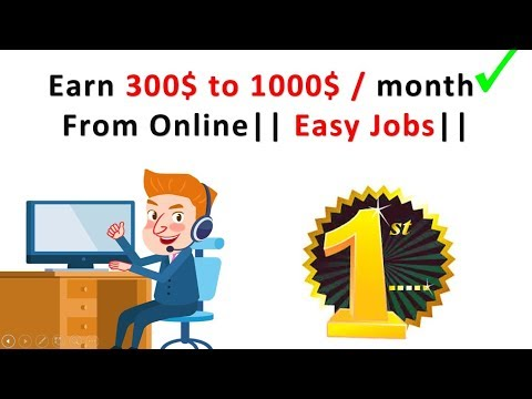 How to Earn 300 to 1000 dollar from online- Easy Jobs home